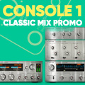 Console 1 Classic Mixプロモーション